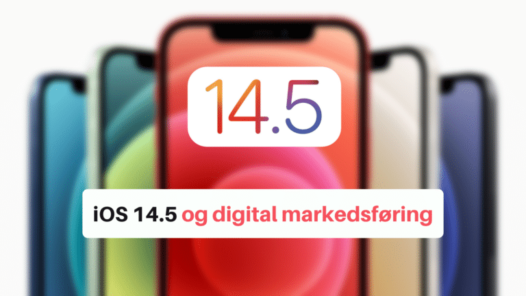 """Bildeillustrasjon iOS 14.5 med teskten """"Slik vil iOS 14.5 påvirke din digital markedsføring"""""""